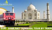 Same Day Agra Tour by Train | Same Day Taj Mahal Tour by Train